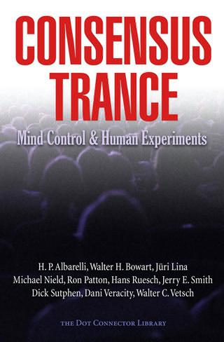 Consensus Trance: Mind Control and Human Experiments
