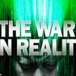 The War on Reality: Mind-Expanding Mini-Documentary
