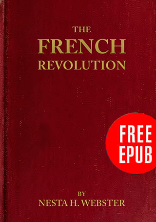 The French Revolution, by Nesta H. Webster