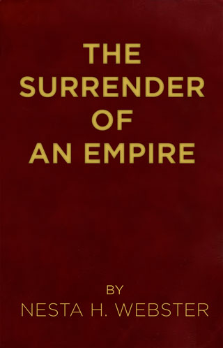 The Surrender of an Empire - by Nesta H. Webster