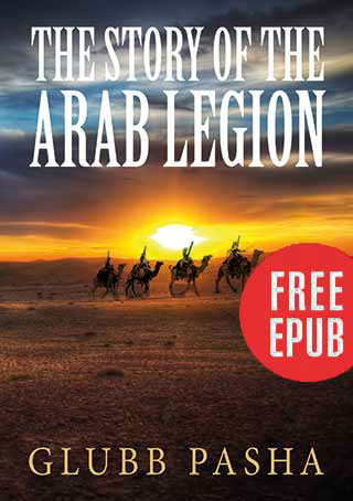 The Story of the Arab Legion - by John Bagot Glubb